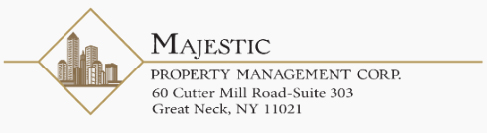 Majestic Property Management Corp., 60 Cutter Mill Rd., Suite 303 Great Neck, NY 11021